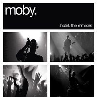 Hotel: The Remixes — Moby