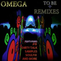 To Be + Remixes — Omega