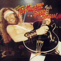 Great Gonzos! The Best Of Ted Nugent — Ted Nugent