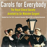 Carols for Everybody - The Royal Choral Society directed by Sir Malcolm Sargent — сборник