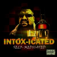 Self Medicated — Intox-Icated