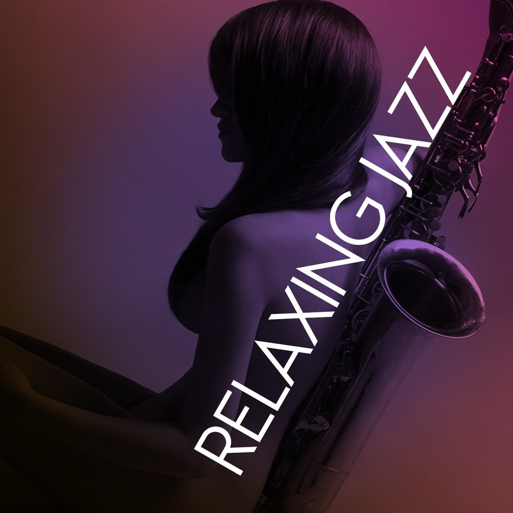 Relaxing Jazz — Relaxing Jazz Music. Слушать онлайн на ... Relaxing Jazz Music