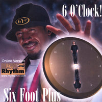 6 O' Clock — Six Foot Plus
