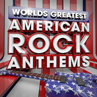 40 Worlds Greatest American Rock Anthems - the only American Rock Anthems album you'll ever need — Rock Masters