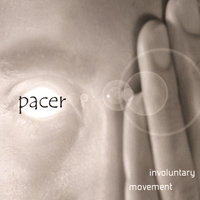 involuntary movement — Pacer