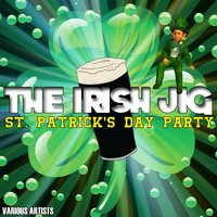 The Irish Jig - St. Patrick's Day Party — сборник