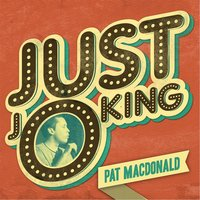 Just Joking — Pat MacDonald
