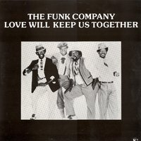 Love Will Keep Is Together — The Funk Company