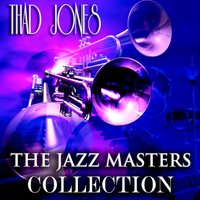 The Jazz Masters Collection — Thad Jones
