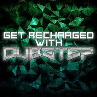 Get Recharged with Dubstep — сборник
