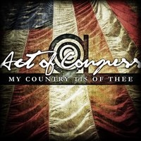 My Country Tis of Thee - Single — Act Of Congress