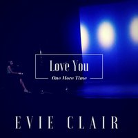 Love You One More Time — Evie Clair