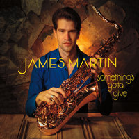 Something's Gotta Give — James Martin
