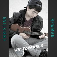 Unstoppable — Christian Newman