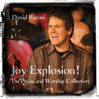 Joy Explosion! The Praise and Worship Collection — David Baroni
