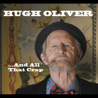 ...And All That Crap — Hugh Oliver