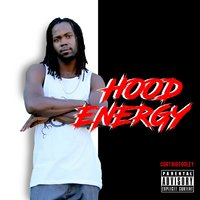 Hood Energy — Curt Big Fooley