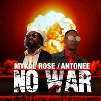 No War — Mykal Rose, Mykal Rose feat. Antonee