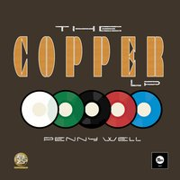 The Copper - LP — Penny Well