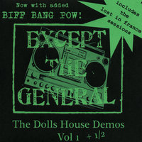 The Dolls House Demos, Vol. 1 — Except the General