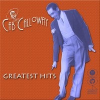 Greatest Hits — Cab Calloway
