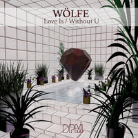 Love Is / Without You — Wolfe