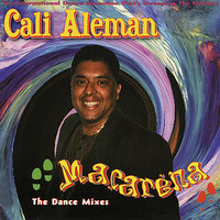 Macarena - The Dance Mixes — Cali Aleman