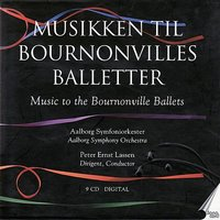 Music to the Bournonville Ballets — Aalborg Symphony Orchestra, Peter Ernst Lassen