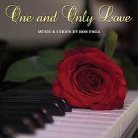 One and Only Love — Rob Friia