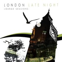 The London Late Night Lounge Sessions — сборник