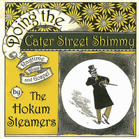 Doing the Cater Street Shimmy — The Hokum Steamers