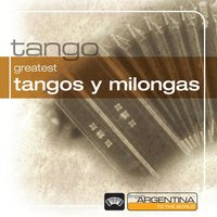 Greatest Tangos Y Milongas From Argentina To The World — сборник