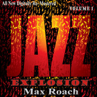 Max Roach: Jazz Explosions, Vol.1 — Max Roach