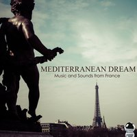 Mediterranean Dream: Music and Sounds from France — сборник