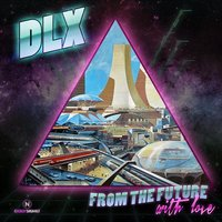 From The Future With Love EP — DLX