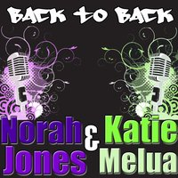 Norah Jones/Katie Melua: Back to Back — The Popettes