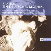 Brahms - Ein Deutsches Requiem — Иоганнес Брамс, Lynne Dawson/Olaf Bär/Schütz Choir of London/London Classical Players/Sir Roger Norrington