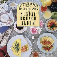The Sunday Brunch Album — Marlboro Festival Orchestra, Philharmonia Virtuosi of New York, The Cleveland Orchestra, The Philadelphia Orchestra
