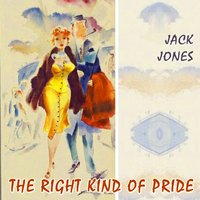 The Right Kind Of Pride — Jack Jones