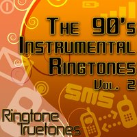 The 90's Instrumental Ringtones Vol. 2 - 1990's Instrumental Ringtones For Your Cell Phone — Ringtone Truetones