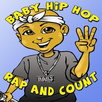 Baby Hip-Hop Rap & Count (Kids Educational Compilation Album) — D-Shot, D-Shot Presents