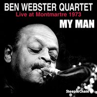 My Man — Ben Webster, Alex Riel, Bo Stief, Ole Kock Hansen