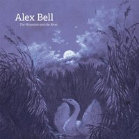 The Mountain and the River — Alex Bell