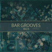 Bar Grooves - Ibiza, Vol. 1 — сборник