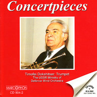 Concertpieces — Timofei Dokshitser, The USSR Ministry of Defence Wind Orchestra