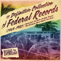 Reggae Anthology: The Definitive Collection of Federal Records — Reggae Anthology: The Definitive Collection of Federal Records (1964-1982)