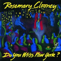 Do You Miss New York? — Rosemary Clooney