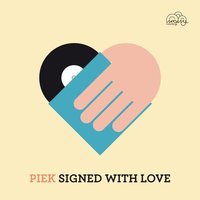 Signed With Love — Piek