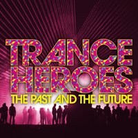 Trance Heroes - the Past and the Future — сборник