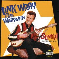 Link Wray: Slinky! The Epic Sessions: 1958-1960 — Link Wray